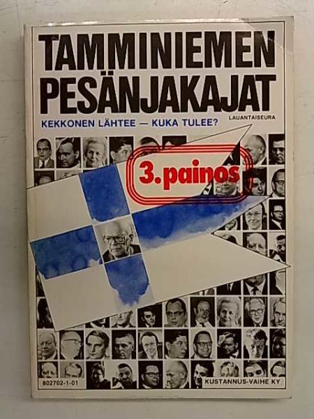 Tamminiemen pesänjakajat : Kekkonen lähtee - kuka tulee?,  Lauantaiseura.