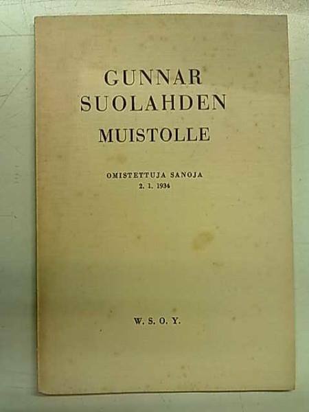 Gunnar Suolahden muistolle omistettuja sanoja 2.1.1934,