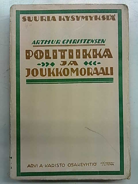 Politiikka ja joukkomoraali päivän ongelmien valaisemiseksi, Arthur Christensen