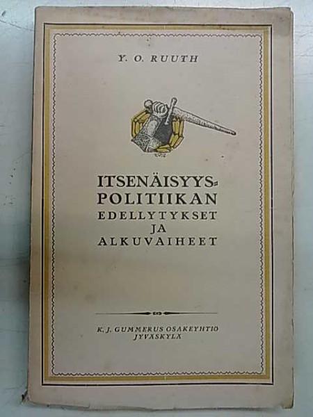 Itsenäisyyspolitiikan edellytykset ja alkuvaiheet, Y. O. Ruuth