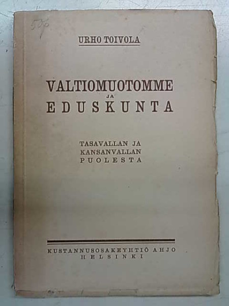 Valtiomuotomme ja Eduskunta - Tasavallan ja kansanvallan puolesta, Urho Toivola