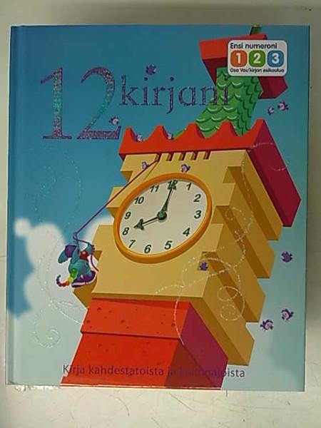Ensi numeroni 123 - 12 kirjani - Kirja kahdestatoista ja kellonajoista,