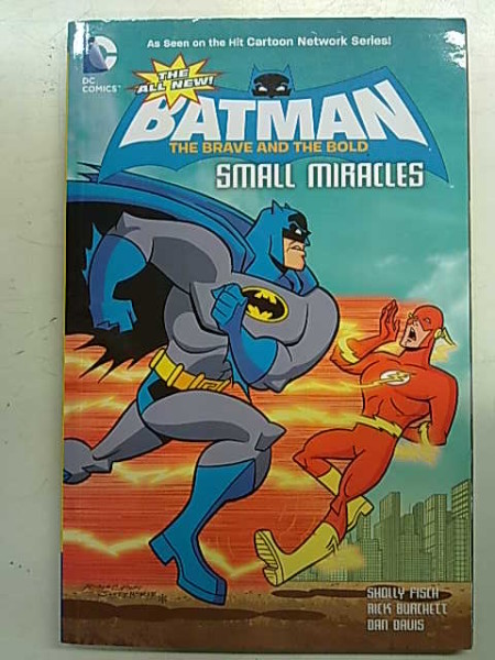 Batman: The Brave and the Bold - Small Miracles, Sholly Fisch