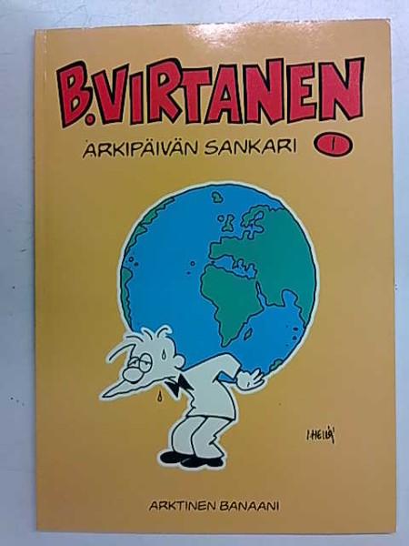 B.Virtanen 1 Arkipäivän sankari, I. Heilä