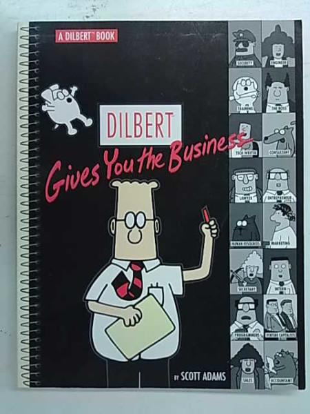 Dilbert Gives You the Business, Scott Adams