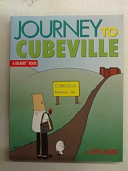 Journey to Cubeville - A Dilbert Book, Scott Adams