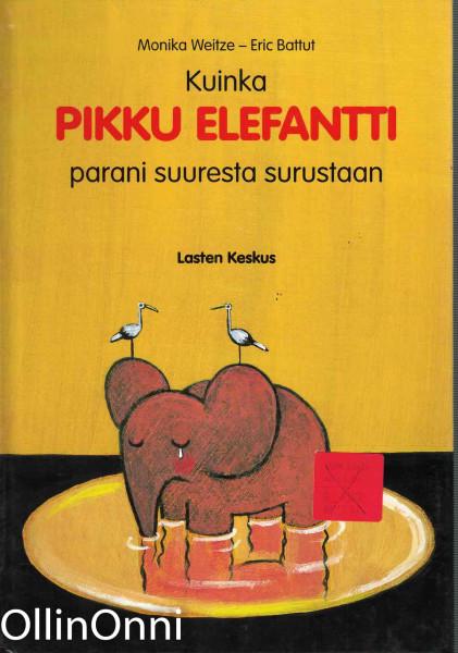 Kuinka pikku elefantti parani suuresta surustaan, Monika Weitze