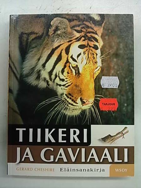 Tiikeri ja gaviaali : eläinsanakirja, Gerard Cheshire