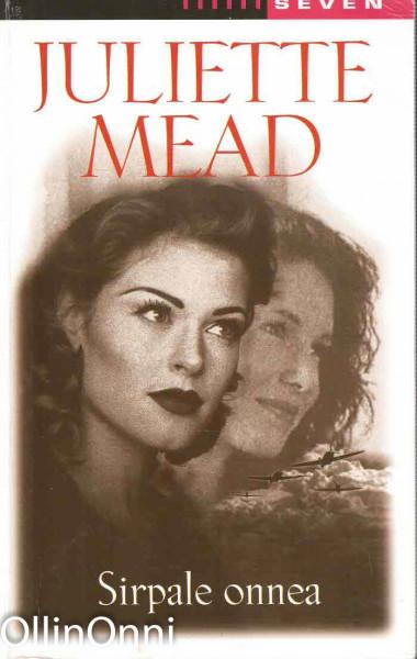 Sirpale onnea, Juliette Mead
