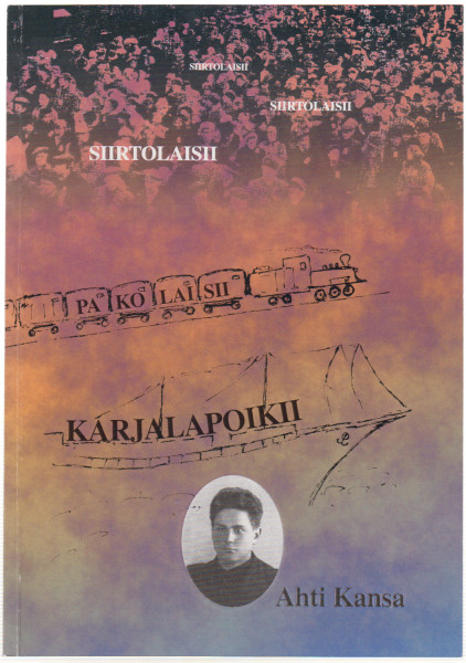 Siirtolaisii, pakolaisii, Karjalapoikii 1939-1947, Ahti Kansa