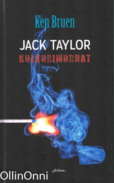 Jack Taylor - Kulkurimurhat, Ken Bruen