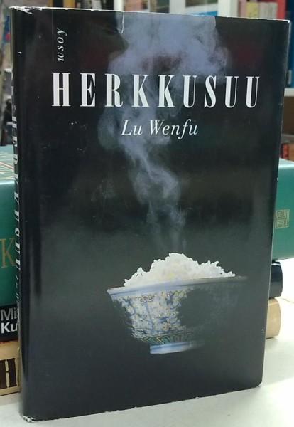 Herkkusuu, Lu Wenfu