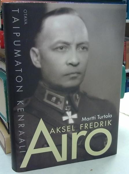 Aksel Fredrik Airo - Taipumaton kenraali, Martti Turtola