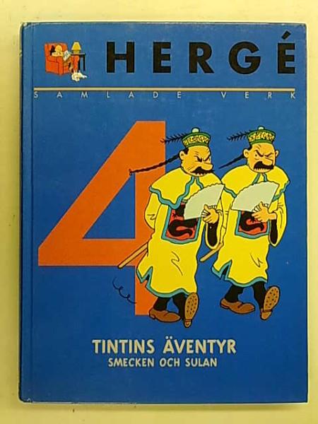 Hergé Samlade verk 4 - Tintins äventyr - Smecken och Sulan (Blå Lotus - Det sönderslagna örat - Smecken och Sulan),  Herg