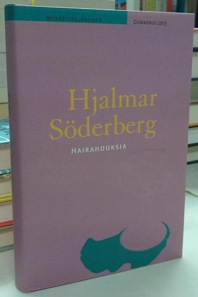 Hairahduksia, Hjalmar Söderberg