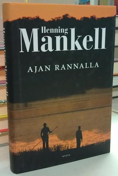 Ajan rannalla, Henning Mankell