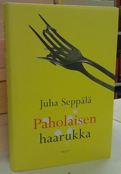 Paholaisen haarukka, Juha Seppälä