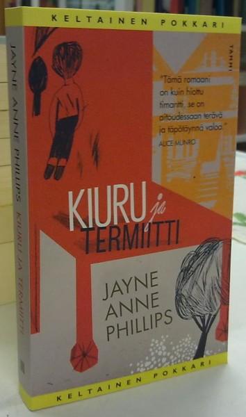 Kiuru ja termiitti (Keltainen pokkari), Jayne Anne Phillips