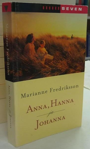 Anna, Hanna ja Johanna, Marianne Fredriksson