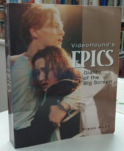 VideoHound's Epics - Giants of the Big Screen, Glenn Hopp
