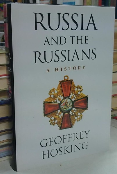 Russia and the Russians - A History, Geoffrey Hosking