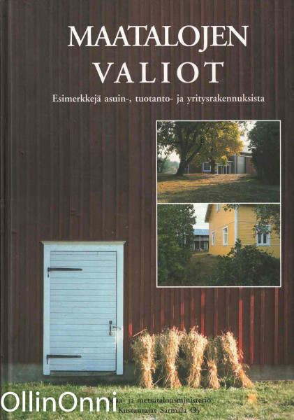Maatalojen valiot : esimerkkejä asuin-, tuotanto- ja yritysrakennuksista, Pertti Toivari