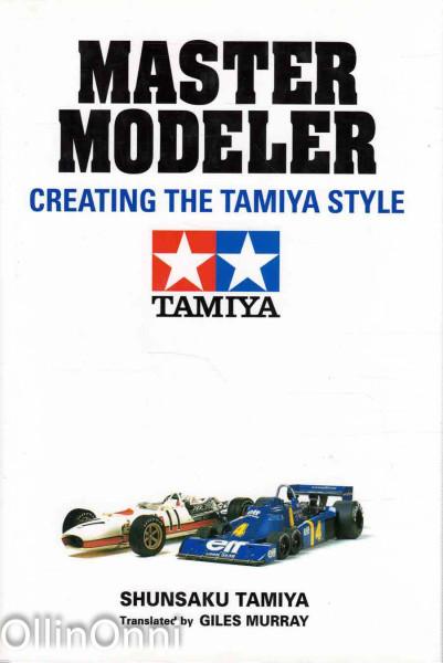 Master Modeler. Creating the Tamiya Style, Tamiya Shunsaku