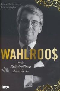 Wahlroo$ : epävirallinen elämäkerta, Tuomo Pietiläinen