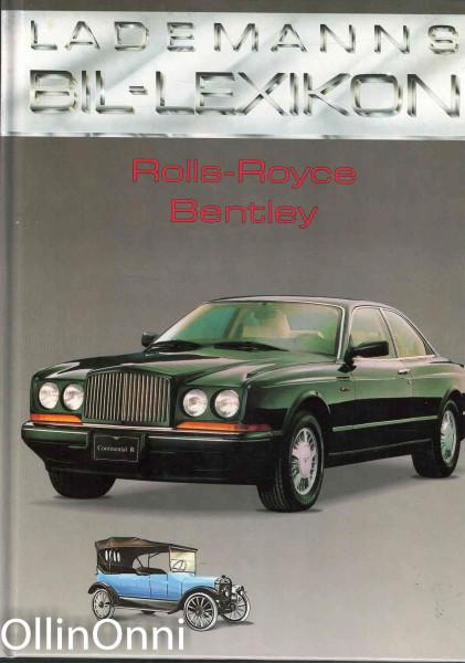 Lademanns bil-lexikon - Rolls-Royce - Bentley, Karel Hubert