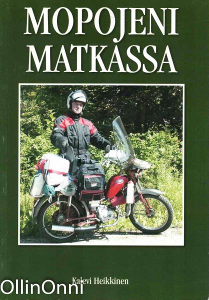 Mopojeni matkassa, Kalevi Heikkinen