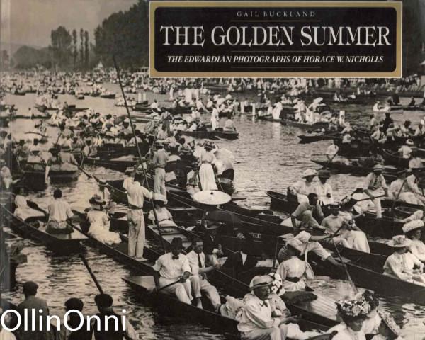 The Golden Summer - The Edwardian Photographs of Horace W. Nicholls, Gail Buckland