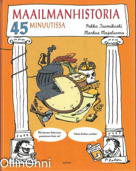 Maailmanhistoria 45 minuutissa, Pekka Tuomikoski