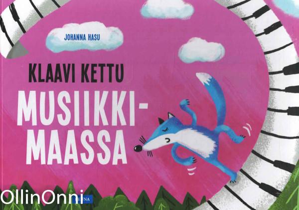 Klaavi kettu Musiikkimaassa, Johanna Hasu