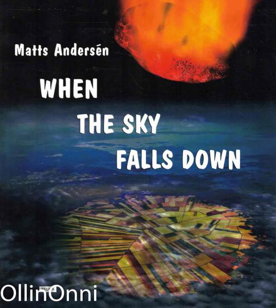 When the Sky Falls Down, Matts Andersén
