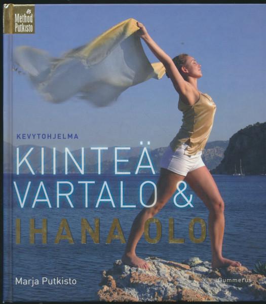 Kiinteä vartalo & ihana olo : kevytohjelma, Marja Putkisto