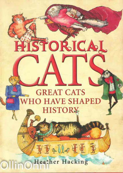 Historical Cats - Great Cats Who Have Shaped History, Heather Hacking