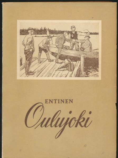 Entinen Oulujoki - historiikkia ja muistitietoja,