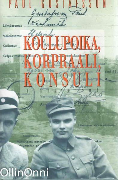 Koulupoika, korpraali, konsuli, Paul Gustafsson