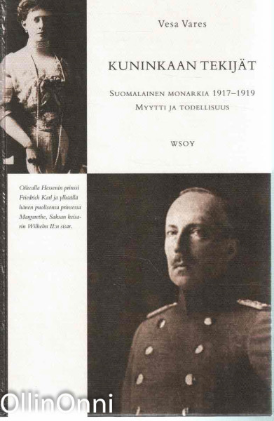 Kuninkaan tekijät : suomalainen monarkia 1917-1919 : myytti ja todellisuus, Vesa Vares