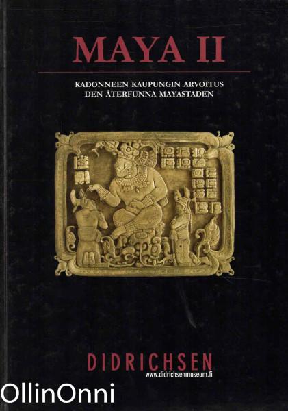 Maya II : kadonneen kaupungin arvoitus = den återfunna mayastaden, Maria Didrichsen
