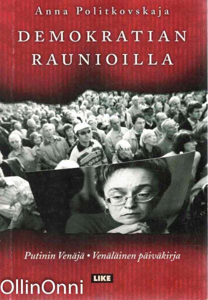 Demokratian raunioilla, Anna Politkovskaja