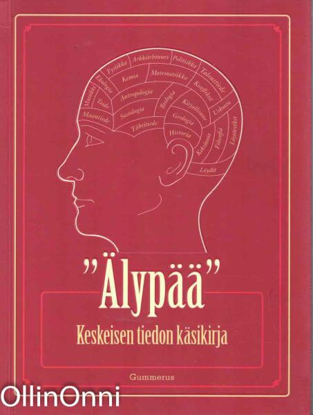 """""""Älypää"""" : keskeisen tiedon käsikirja, Susan Aldridge"""
