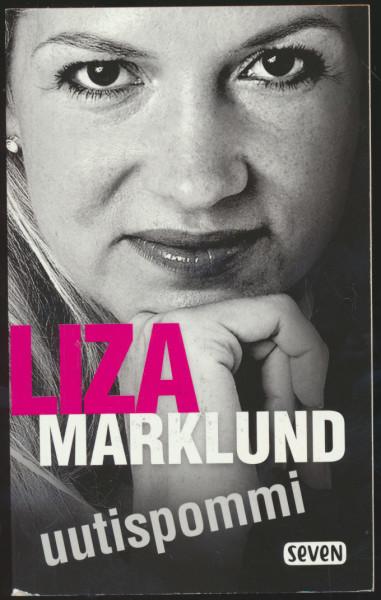 Uutispommi, Liza Marklund