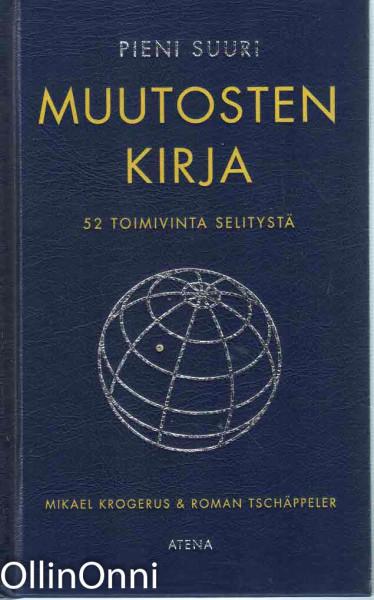 Pieni suuri muutosten kirja : 52 toimivinta selitystä, Mikael Krogerus