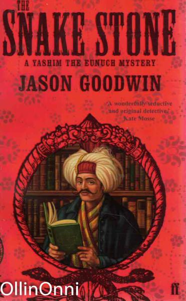 The Snake Stone - A Yashim The Eunuch Mystery, Jason Goodwin
