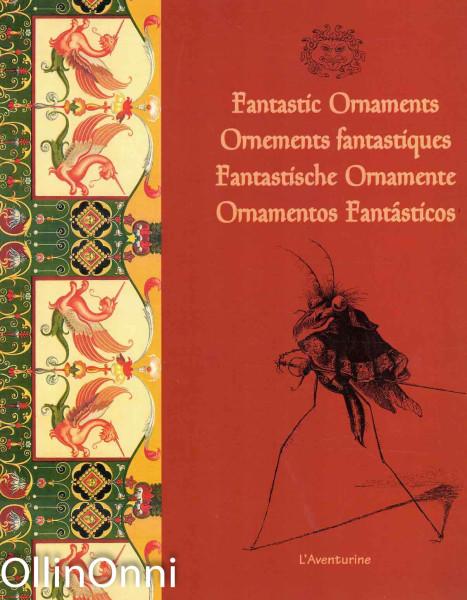 Fantastic Ornaments - Ornements fantastiques - Fantastische Ornamente - Ornamentos Fantasticos, Ei tiedossa