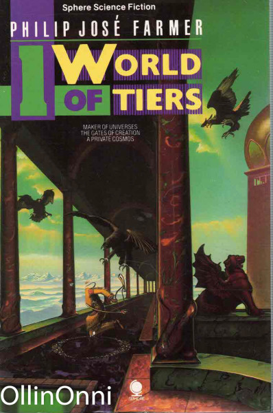 The World of Tiers - Volume I, Philip Jose Farmer