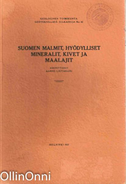 Suomen malmit, hyödylliset mineralit, kivet ja maalajit, Aarne Laitakari