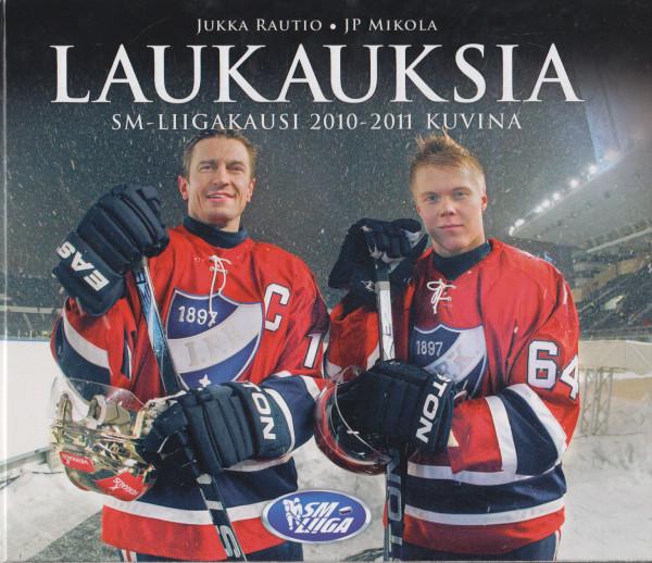 Laukauksia : SM-liigakausi 2010-2011 kuvina, Jukka Rautio