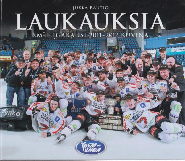 Laukauksia : SM-liigakausi 2011-2012 kuvina, Jukka Rautio